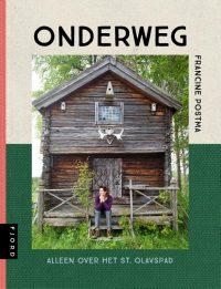 Reisverhaal Onderweg - Alleen over het St. Olavspad | Francine Postma